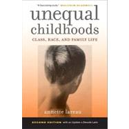 Unequal Childhoods : Class, Race, and Family Life, Second Edition with an Update a Decade Later,9780520271425