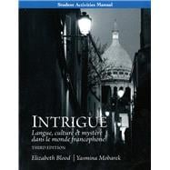 Student Activities Manual for Intrigue : Langue, Culture et Mystre Dans le Monde Francophone,9780205741427