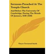 Sermons Preached at the Temple Church : And Before the University of Cambridge, During the Month of January, 1838 (1838)