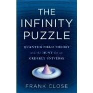 The Infinity Puzzle: Quantum Field Theory and the Hunt for a..., 9780465021444
