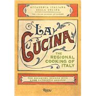 La Cucina: The Regional Cooking of Italy,9780847831470