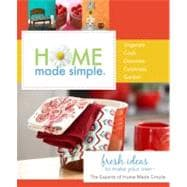 Home Made Simple : Fresh Ideas to Make Your Own, 9780312641474  