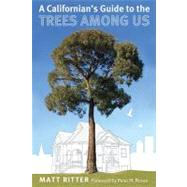 A Californian's Guide to the Trees Among Us, 9781597141475  