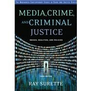 Media, Crime, and Criminal Justice Images, Realities and Policies