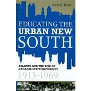 Educating the Urban New South : Atlanta and the Rise of Geor..., 9780881461480  