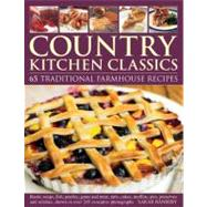 Country Kitchen Classics: 65 Traditional Farmhouse Recipes, 9781780191485