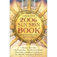 Llewellyn's 2006 Sun Sign Book: Horoscopes For Everyone, 9780738701493