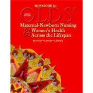 Workbook for Olds' Maternal-Newborn Nursing & Women's Health Across the Lifespan