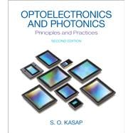 Optoelectronics and Photonics : Principles and Practices,9780132151498