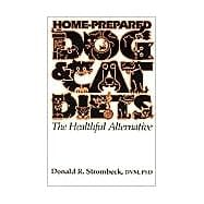 Home-Prepared Dog and Cat Diets : The Healthful Alternative