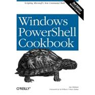 Windows PowerShell Cookbook : The Complete Guide to Scriptin..., 9780596801502  