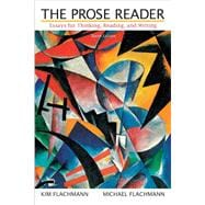 Prose Reader, The: Essays for Thinking, Reading, and Writing,9780205891504