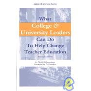 What College and University Leaders Can Do to Help Change Teacher Education