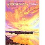 Workbook with Study Guide for Ahrens� Meteorology Today, 10th