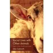 Social Lives with Other Animals : Tales of Sex, Death and Lo..., 9780230241510  