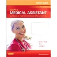 Study Guide for Today's Medical Assistant : Clinical and Administrative Procedures,9781455701513