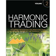 Harmonic Trading, Volume Two: Advanced Strategies for Profit..., 9780137051519  