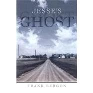 Jesse's Ghost : A Novel, 9781597141536  