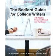 The Bedford Guide for College Writers with Reader, Research Manual, and Handbook,9780312601539
