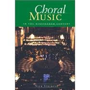 Choral Music in the Nineteenth Century, 9781574671544