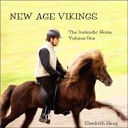 New Age Vikings Volume 1 : The Icelandic Horse, 9780966271553