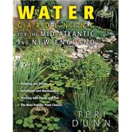 Water Gardening for the Mid-Atlantic and New England, 9781591861553