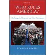 Who Rules America? Challenges to Corporate and Class Dominance,9780078111563