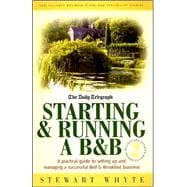 Starting and Running A B&B : A Practical Guide to Setting up..., 9781845281564