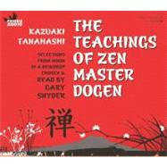 Teachings of Zen Master Dogen: Selections from Moon in a Dew..., 9781597771573