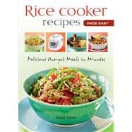 Rice Cooker Recipes Made Easy: Delicious and Nutritious Meal..., 9784805311578  