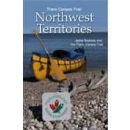Trans Canada Trail : Northwest Territories, 9781554551583  