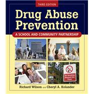 Drug Abuse Prevention: A School and Community Partnership,9780763771584