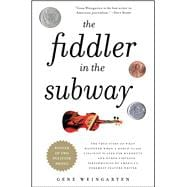 The Fiddler in the Subway; The Story of the World-Class Viol..., 9781439181591  