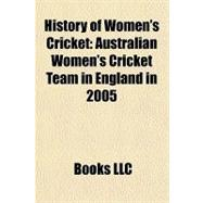 History of Women's Cricket : Australian Women's Cricket Team..., 9781156181607  