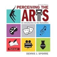 Perceiving the Arts Plus NEW MyArtsLab with Pearson eText -- Access Card Package,9780205991617