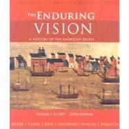 Enduring Vision Vol. 1 : A History of the American People to 1877