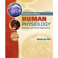 A Laboratory Guide to Human Physiology, Concepts and Clinical Applications,9780077231620