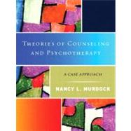 Theories of Counseling and Psychotherapy : A Case Approach,9780130271631