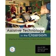 Assistive Technology in the Classroom : Enhancing the School Experiences of Students with Disabilities,9780131191648