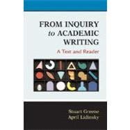 From Inquiry to Academic Writing : A Text and Reader,9780312451653