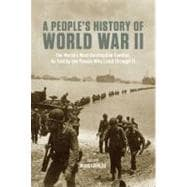 A People's History of World War II: The World's Most Destruc..., 9781595581662  