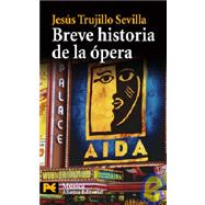 Breve historia de la opera / Brief History of Opera, 9788420661667  