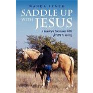Saddle up with Jesus : A Cowboy's Encounter with Jesus in Poetry,9781441511676