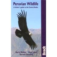 Peruvian Wildlife : A Visitor's Guide to the High Andes, 9781841621678