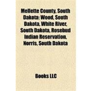 Mellette County, South Dakot : Wood, South Dakota, White River, South Dakota, Rosebud Indian Reservation, Norris, South Dakota