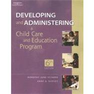 Developing And Administering a Child Care Education Program,9781418001681