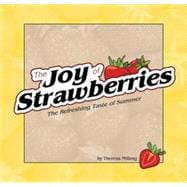 Joy of Strawberries : The Refreshing Taste of Summer, 9781591931683