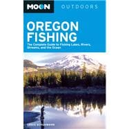 Moon Oregon Fishing : The Complete Guide to Fishing Lakes, R..., 9781612381688