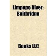 Limpopo River : Beitbridge, Xai-Xai, Musina, Mzingwane River, 2000 Mozambique Flood, Olifants River, Limpopo National Park, Bubye River