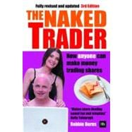 The Naked Trader: How Anyone Can Make Money Trading Shares, 9780857191700